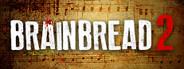 BrainBread 2 System Requirements