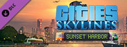 Cities: Skylines - Sunset Harbor System Requirements
