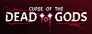Curse of the Dead Gods System Requirements