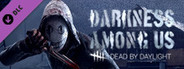 Dead by Daylight - Darkness Among Us System Requirements