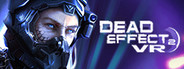 Dead Effect 2 VR System Requirements