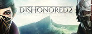 Dishonored 2 System Requirements