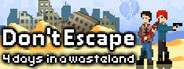 Don't Escape: 4 Days in a Wasteland System Requirements