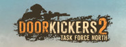 Door Kickers 2: Task Force North System Requirements