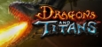 Dragons and Titans Similar Games System Requirements