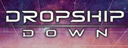 Dropship Down System Requirements