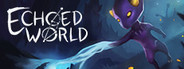 Echoed World System Requirements