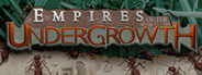 Empires of the Undergrowth System Requirements