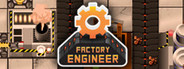 Factory Engineer Similar Games System Requirements