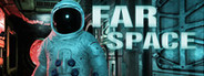 Far Space System Requirements