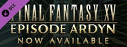 FINAL FANTASY XV EPISODE ARDYN System Requirements