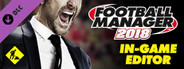 Football Manager 2018 - In-Game Editor System Requirements