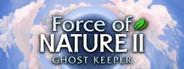 Force of Nature 2: Ghost Keeper System Requirements