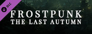 Frostpunk: The Last Autumn System Requirements