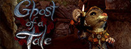 Ghost of a Tale Similar Games System Requirements
