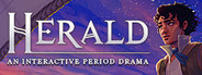 Herald: An Interactive Period Drama - Book 1 and 2 System Requirements