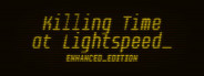 Killing Time at Lightspeed: Enhanced Edition System Requirements