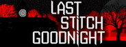 Last Stitch Goodnight Similar Games System Requirements