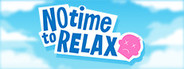 No Time to Relax System Requirements