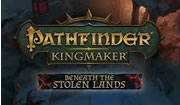 Pathfinder: Kingmaker Beneath the Stolen Lands System Requirements