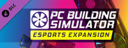 PC Building Simulator - Esports Expansion System Requirements