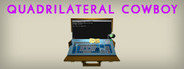 Quadrilateral Cowboy System Requirements