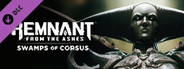Remnant: From the Ashes - Swamps of Corsus System Requirements
