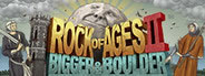 Rock of Ages 2: Bigger & Boulder System Requirements