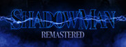 Shadow Man Remastered System Requirements