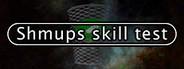 Shmups Skill Test System Requirements
