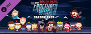 South Park: The Fractured But Whole - Season Pass System Requirements