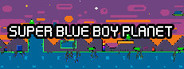 Super Blue Boy Planet System Requirements