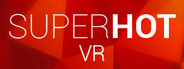 SUPERHOT VR System Requirements