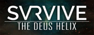 SVRVIVE: The Deus Helix System Requirements