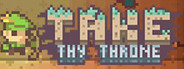Take Thy Throne System Requirements