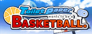 Toilet paper wants to be a basketball System Requirements