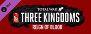 Total War: THREE KINGDOMS - Reign of Blood System Requirements