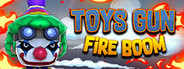 Toys Gun Fire Boom System Requirements