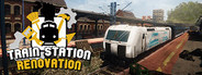 Train Station Renovation System Requirements