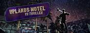 Uplands Motel: VR Thriller System Requirements