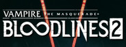 Vampire: The Masquerade - Bloodlines 2 Similar Games System Requirements