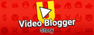 Video blogger Story System Requirements