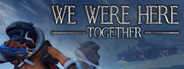 We Were Here Together System Requirements