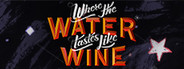 Where the Water Tastes Like Wine System Requirements