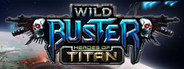 Wild Buster: Heroes of Titan System Requirements