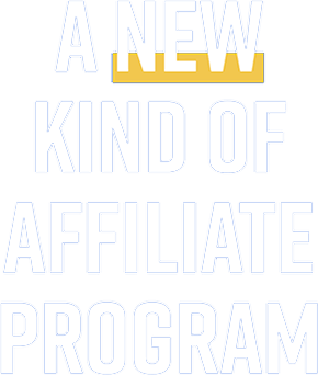A New Kind of Affiliate Program