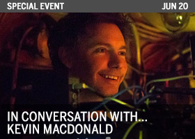 IN CONVERSATION WITH...KEVIN MACDONALD
