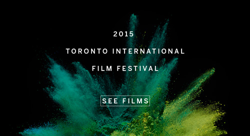 2015 Toronto International Film Festival - See Films
