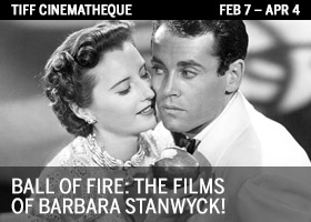 BALL OF FIRE: THE FILMS OF BARBARA STANWYCK