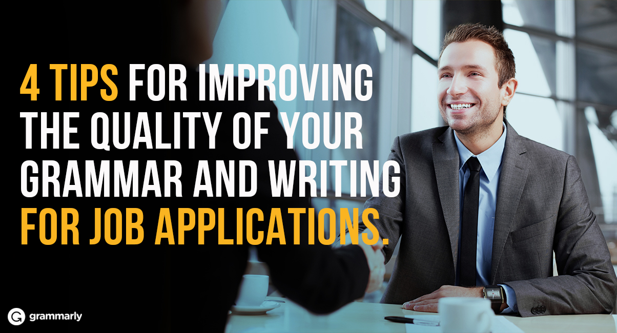 4 Tips for Improving the Quality of Your Grammar and Writing for Job Applications